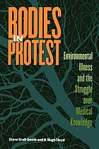 Bodies in protest : environmental illness and the struggle over medical knowledge