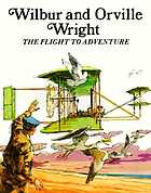 Wilbur and Orville Wright : the flight to adventure