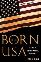 Born in the USA : a story of Japanese America, 1889-1947
