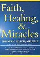 Faith, healing and miracles