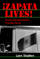 Zapata lives! : histories and cultural politics in southern Mexico