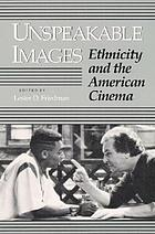 Unspeakable images : ethnicity and the American cinema