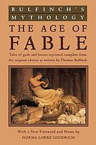 Bulfinch's mythology : the age of fable