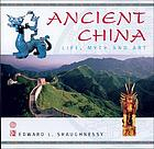 Ancient China : life, myth and art