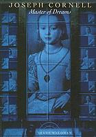 Joseph Cornell : master of dreams