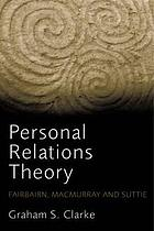 Personal relations theory : Fairbairn, Macmurray and Suttie