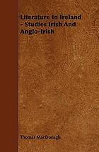 Literature in Ireland; studies, Irish and Anglo-Irish