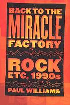Back to the miracle factory : rock etc. 1990s
