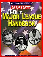 Bill James presents-- STATS all-time major league handbook