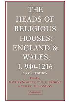 The heads of religious houses, England and Wales, I, 940-1216