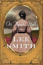 On Agate Hill : a novel