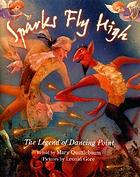 Sparks fly high : the legend of Dancing Point