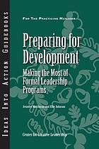 Preparing for development : making the most of formal leadership programs