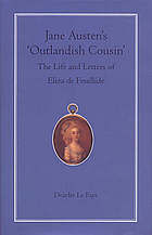 Jane Austen's 'outlandish cousin' : the life and letters of Eliza de Feuillide