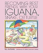 Becoming best friends with your iguana, snake, or turtle
