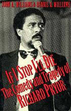 If I stop I'll die : the comedy and tragedy of Richard Pryor