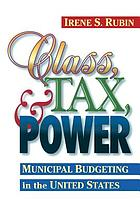 Class, tax, and power : municipal budgeting in the United States