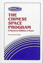 The Chinese space program : a mystery within a maze