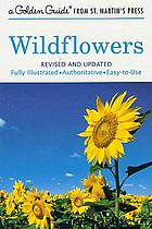 Wildflowers : a guide to familiar American flowers