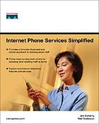 Internet phone services simplified : an illustrated guide to understanding, selecting, and implementing VolP-based Internet phone services for your home