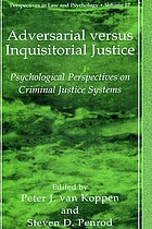 Adversarial versus inquisitorial justice : psychological perspectives on criminal justice systems