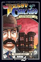 The beast of Chicago : an account of the life and crimes of Herman W. Mudgett, known to the world as H.H. Holmes