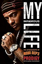 My infamous life the autobiography of Mobb Deep's Prodigy