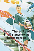 Been there, read that! : stories for the armchair traveller