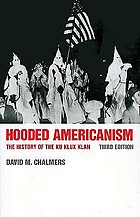 Hooded Americanism : the history of the Ku Klux Klan