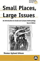 Small places, large issues an introduction to social and cultural anthropology
