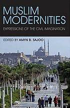 Muslim modernities : expressions of the civil imagination