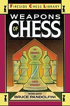 Weapons of chess : an omnibus of chess strategy