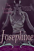 Josephine : the hungry heart