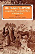 The Slaves' economy : independent production by slaves in the Americas