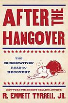 After the hangover : the conservatives' road to recovery