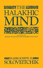 The halakhic mind : an essay on Jewish tradition and modern thought