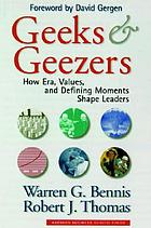 Geeks & geezers : how era, values, and defining moments shape leaders