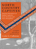North Country captives : selected narratives of Indian captivity from Vermont and New Hampshire