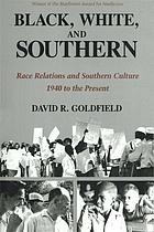 Black, white, and southern : race relations and southern culture, 1940 to the present
