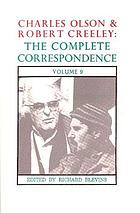 Charles Olson & Robert Creeley : the complete correspondence : volume 9