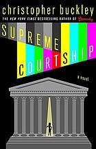 Supreme courtship : a novel