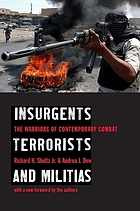 Insurgents, terrorists, and militias : the warriors of contemporary combat