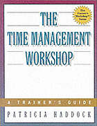 The time management workshop : a trainer's guide