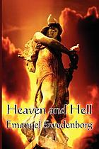 Heaven and its wonders and hell : from things heard and seen