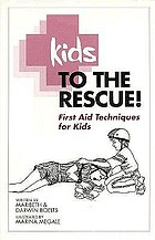 Kids to the rescue! : first aid techniques for kids