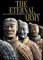 The eternal army : the terracotta soldiers of the first Chinese emperor