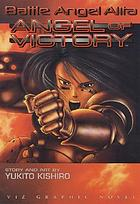 Angel of victory : a Battle Angel Alita graphic novel