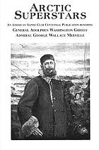 Arctic superstars : the scientific exploration and study of high mountain elevations and of the regions lying within or about the Arctic and Antarctic Circles