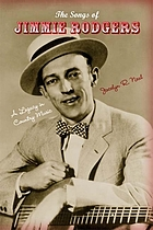 The songs of Jimmie Rodgers : a legacy in country music