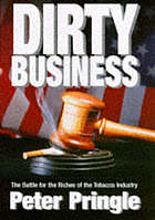 Dirty business : big tobacco at the bar of justice